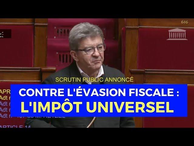 CONTRE L'ÉVASION FISCALE - DÉBAT SUR L'IMPÔT UNIVERSEL