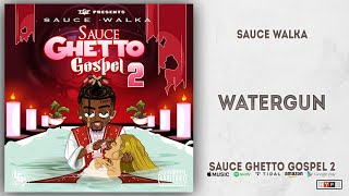Sauce Walka Watergun Sauce Ghetto Gospel 2.mp3