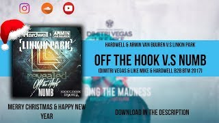 [BTM 2017] Off The Hook v.s Numb (DV&LM & HARDWELL B2B)
