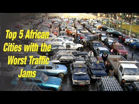 Top 5 African Cities with the Worst Traffic Jams