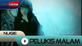 Nugie - Pelukis Malam | Official Video