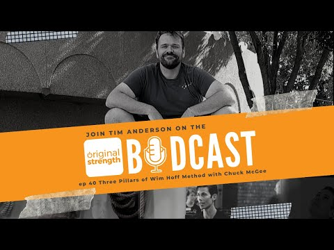 BodCast Episode 40: The Three Pillars of the Wim Hof Method with Chuck McGee