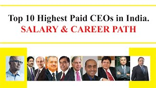 Top 10 Highest Paid CEOs in India| Salary and Career Path