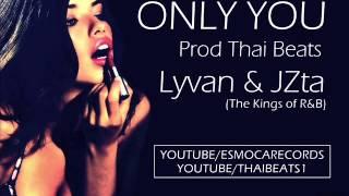 ONLY YOU Esmoca Records JZta Lyvan Prod THAIBEATS R B