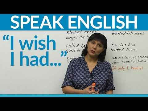 "Speaking English - ""I wish I had..."""