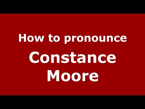 How to pronounce Constance Moore (American English/US)  - PronounceNames.com