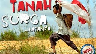 "Video Film Nasionalisme TAPAL BATAS NKRI ""TANAH SURGA KATANYA"" download MP3, 3GP, MP4, WEBM, AVI, FLV November 2019"