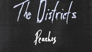 """The Districts - """"Peaches"""""""