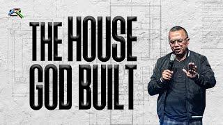 The House God Built // Cross Church RGV // Ruben Ramirez