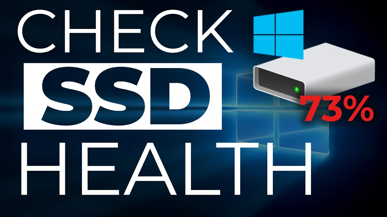 How To Check Your SSD's Health in Windows 10
