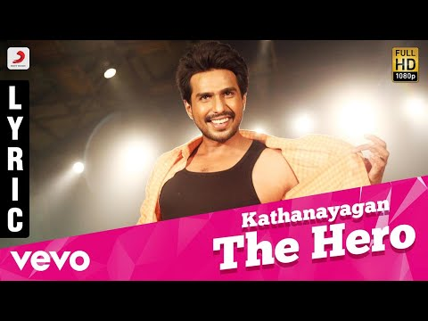 Kathanayagan - Kathanayagan The Hero Lyric   Vishnu Vishal   Sean Roldan
