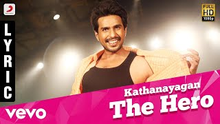 Kathanayagan Kathanayagan The Hero Lyric | Vishnu Vishal | Sean Roldan