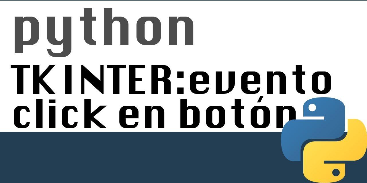 Evento click en Boton con Tkinter - Tutorial Python - YouTube