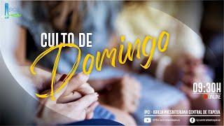 IP Central de Itapeva - Culto Domingo de Manhã 18/04/2021