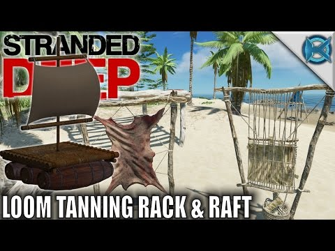Stranded Deep | Loom Tanning Rack & Temp | Raft Let's Play Stranded Deep Gameplay | S08E02
