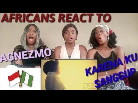 Africans react to Agnes Monica - Karena Ku Sanggup | Official Music Video by African girls and Asia