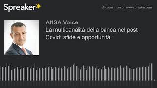 La multicanalità della banca nel post Covid: sfide e opportunità.