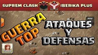 SUPREM CLASH VS IBERIKA PLUS - ATAQUES DEFENSAS GUERRA TOP - Clash of Clans - Español - CoC