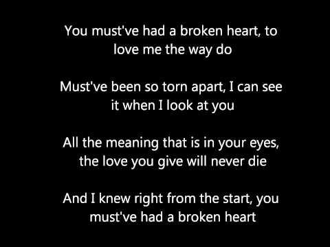 westlife you must have had a broken heart lyrics