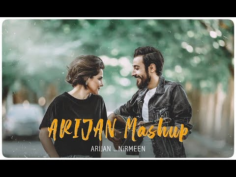 ARIJAN MASHUP   - Ari Jan X Nirmeen |(OffIcial Music Video / CC) - آري جان  &  نيرميين شوقي