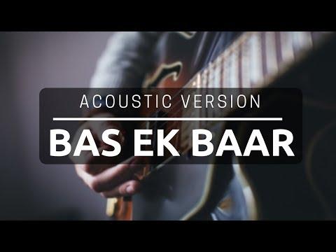 Hindi Song - Unplugged - Bas Ek Baar - Soham Naik (Cover) - Amit Thapiyal