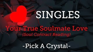 Singles ~ Soul Contract Reading for True Love ~ Pick A Crystal