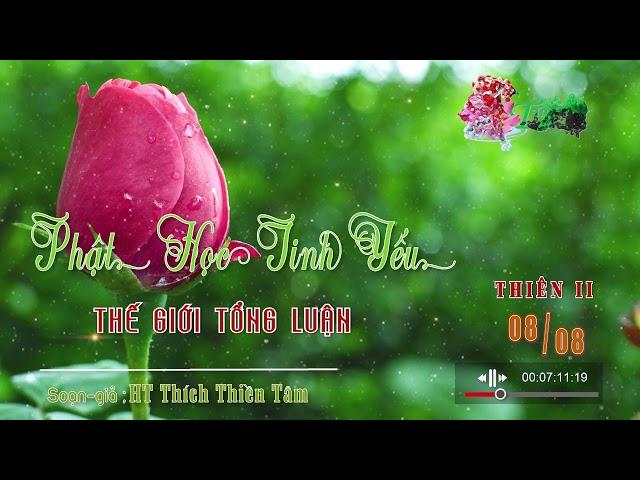 Phật Học Tinh Yếu  Thiên Hai 8/8 .:: Chương 8: Thế Giới Tổng Luận ::.