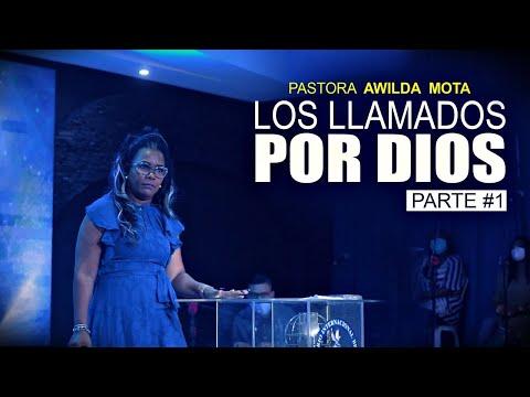 Los Llamados por Dios Pastora y Profeta Awilda Mota - ( Canal Oficial)