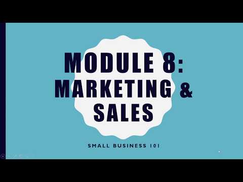 Starting Your Business 101 - Module 8 Marketing and Sales