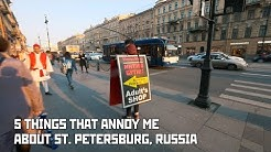 5 Things That Annoy Me About St Petersburg, Russia