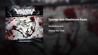 Sponge Bob Deathcore Pants