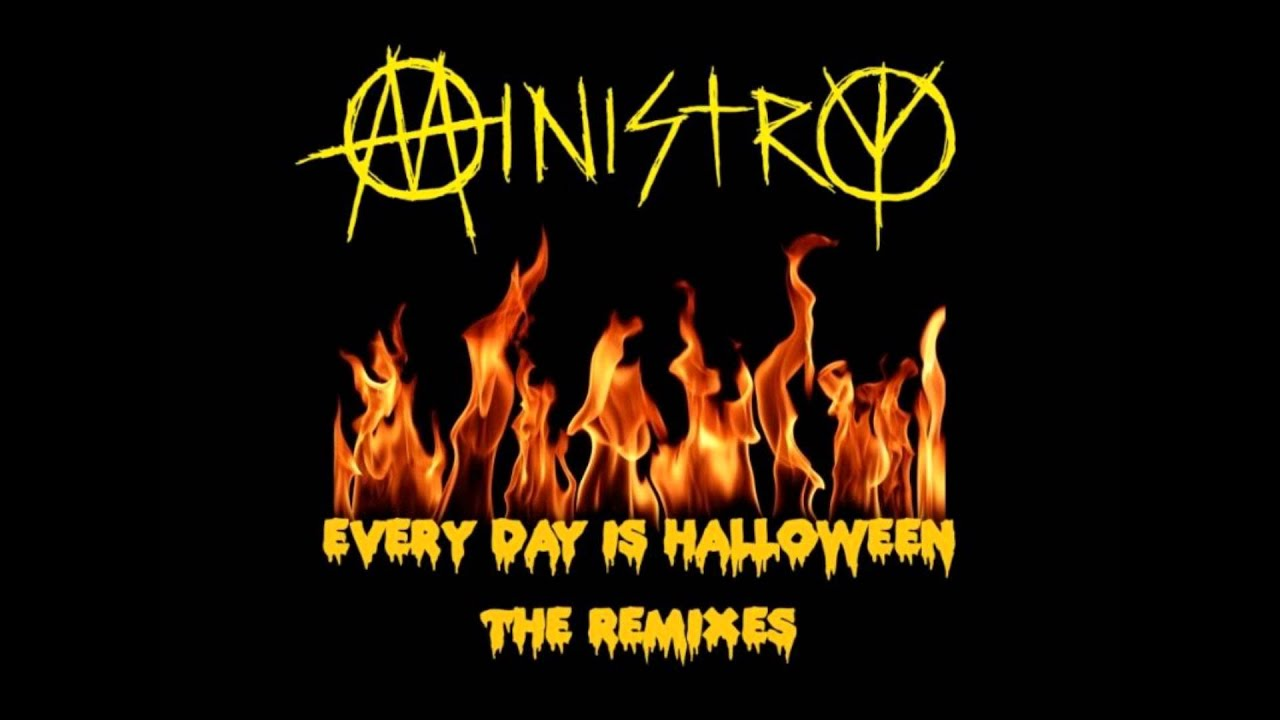 Ministry - Everyday Is Halloween [new mix by Al Jourgensen] - YouTube
