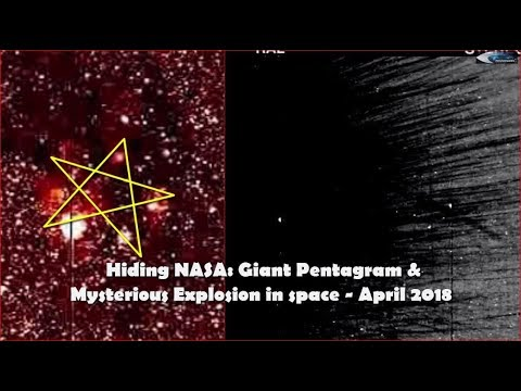 nouvel ordre mondial | Hiding NASA: Giant Pentagram & Mysterious Explosion in space - April 2018