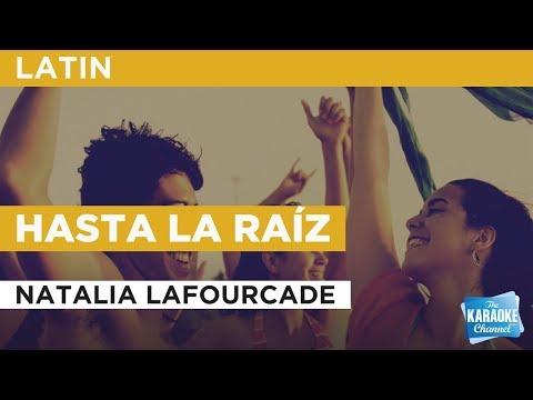 Hasta la raíz in the style of Natalia Lafourcade | Karaoke with Lyrics