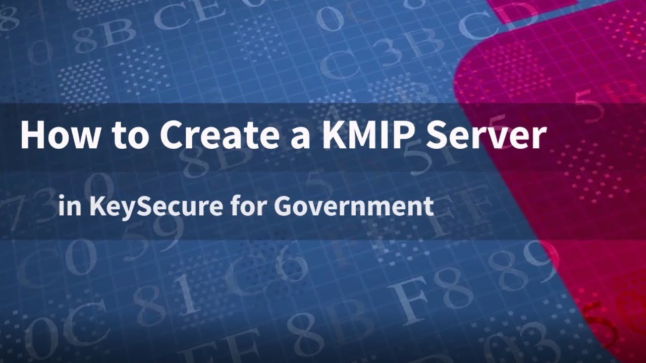 How to Create a KMIP Server in SafeNet AT KeySecure for Government