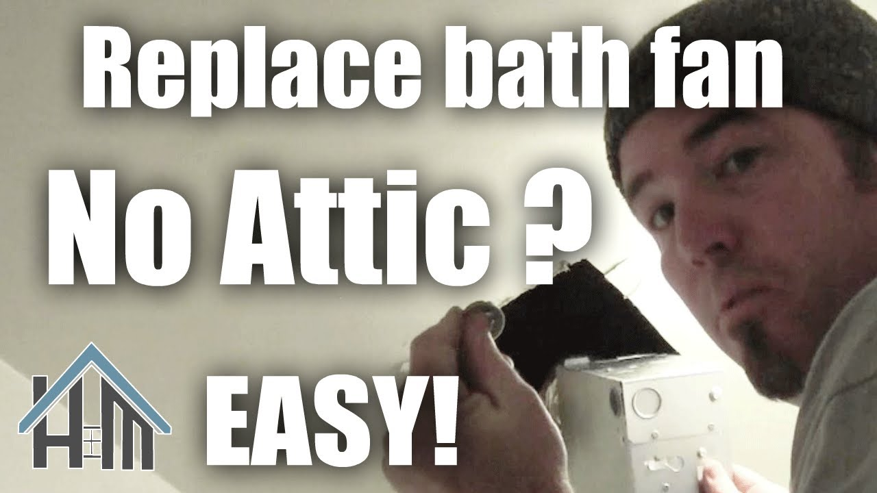 How To Install Replace Bath Exhaust Fan No Attic Easy