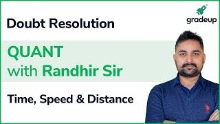 Quant with Randhir Sir || Doubt Resolution session on Speed, Time & Distance (Part 2)