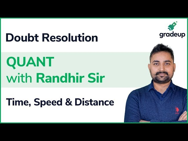 Quant with Randhir Sir || Class 2 Doubt Resolution of Time, Speed and Distance