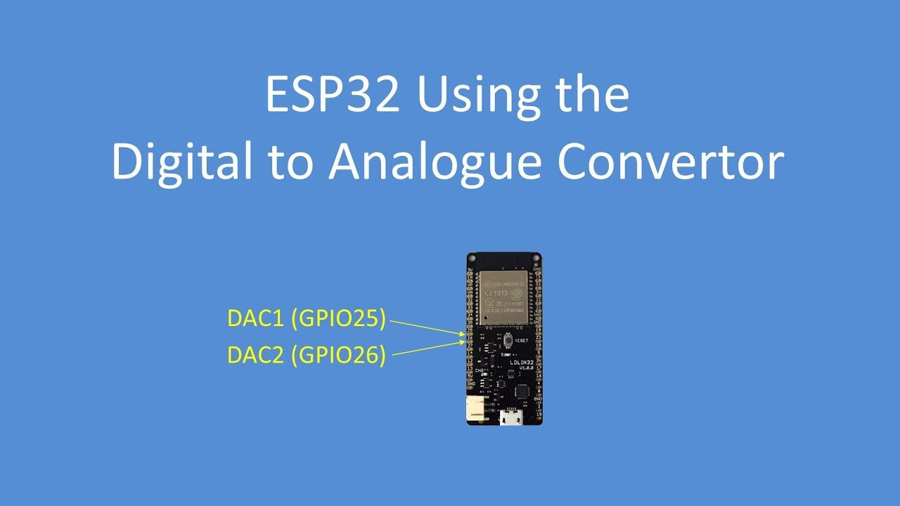 Tech Note 071 - ESP32 Digital to Analogue Converter