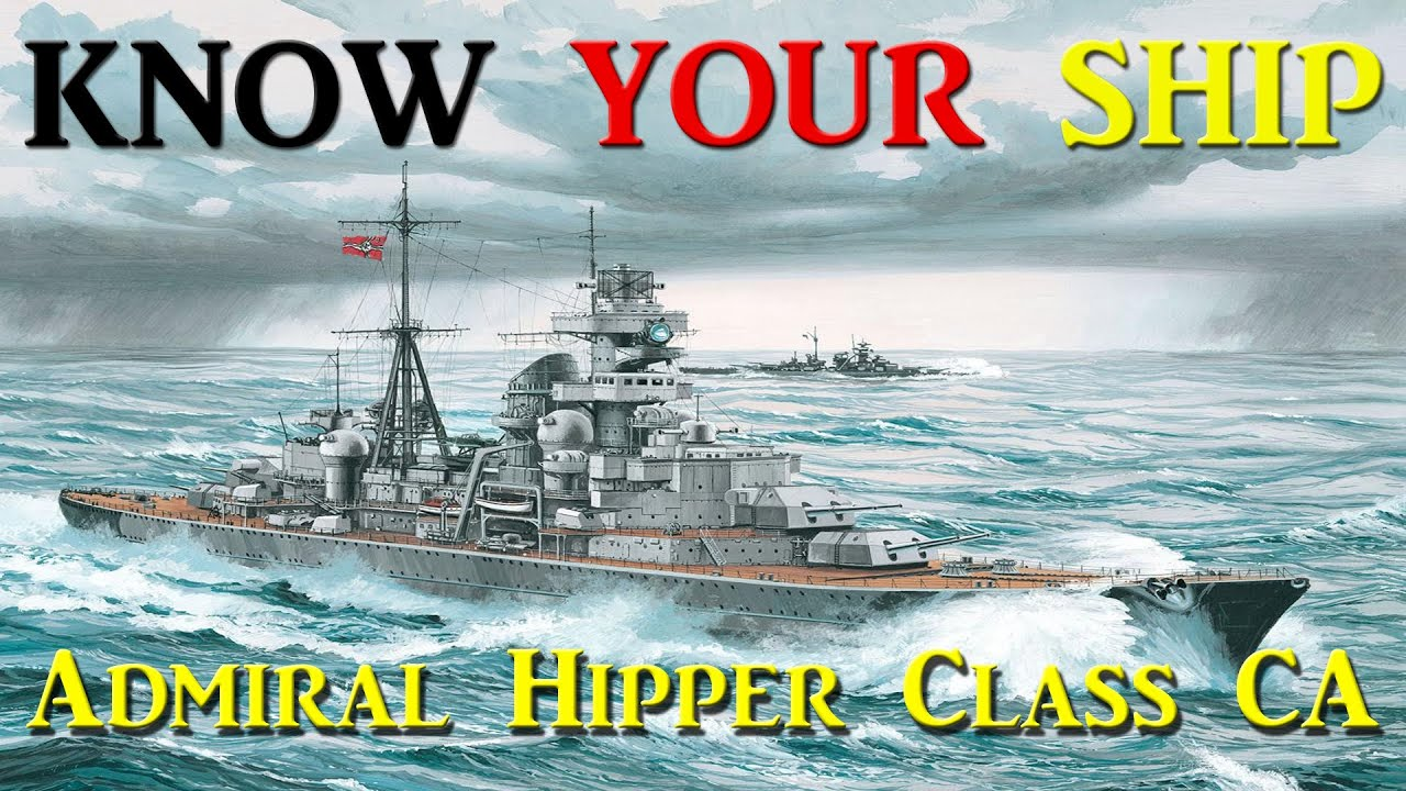 World of Warships - Know Your Ship #27 - Admiral Hipper Class Heavy Cruiser - YouTube