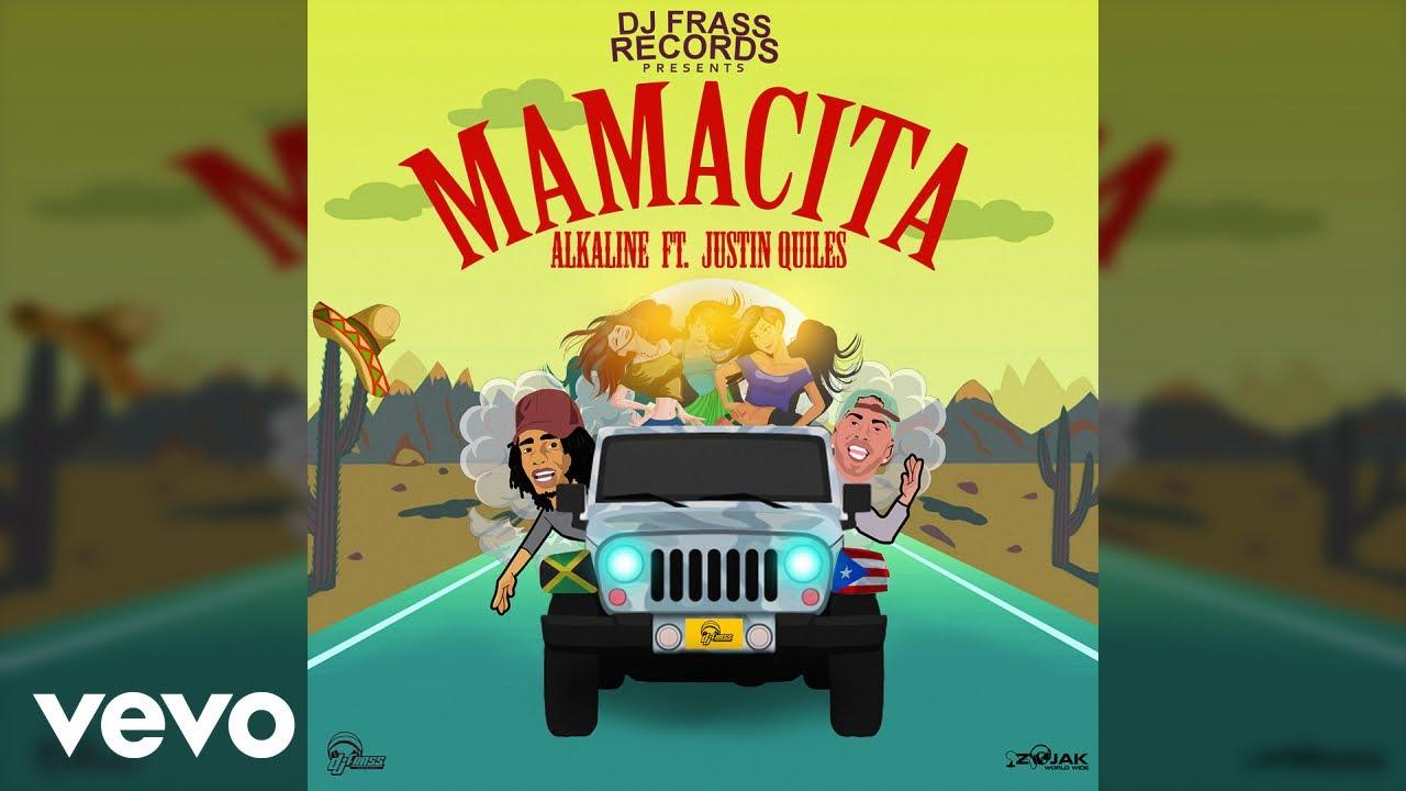 Alkaline, Justin Quiles, DJ Frass - Mamacita (Official Audio)