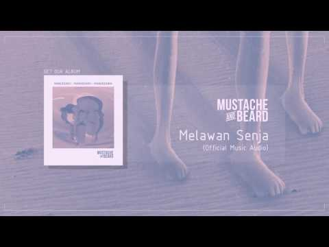 MUSTACHE AND BEARD - Melawan Senja (Official Audio)