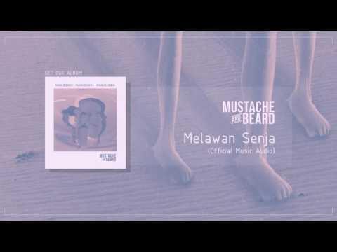 MUSTACHE AND BEARD - Melawan Senja (Official Audio)