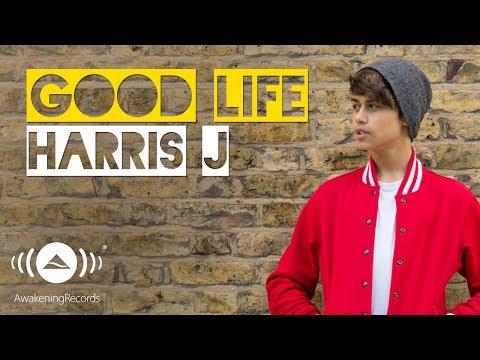 Good Life Lirik dan Lagu Nyanyian Harris J