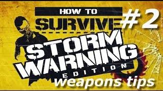 how to survive storm warning edition weapons tips
