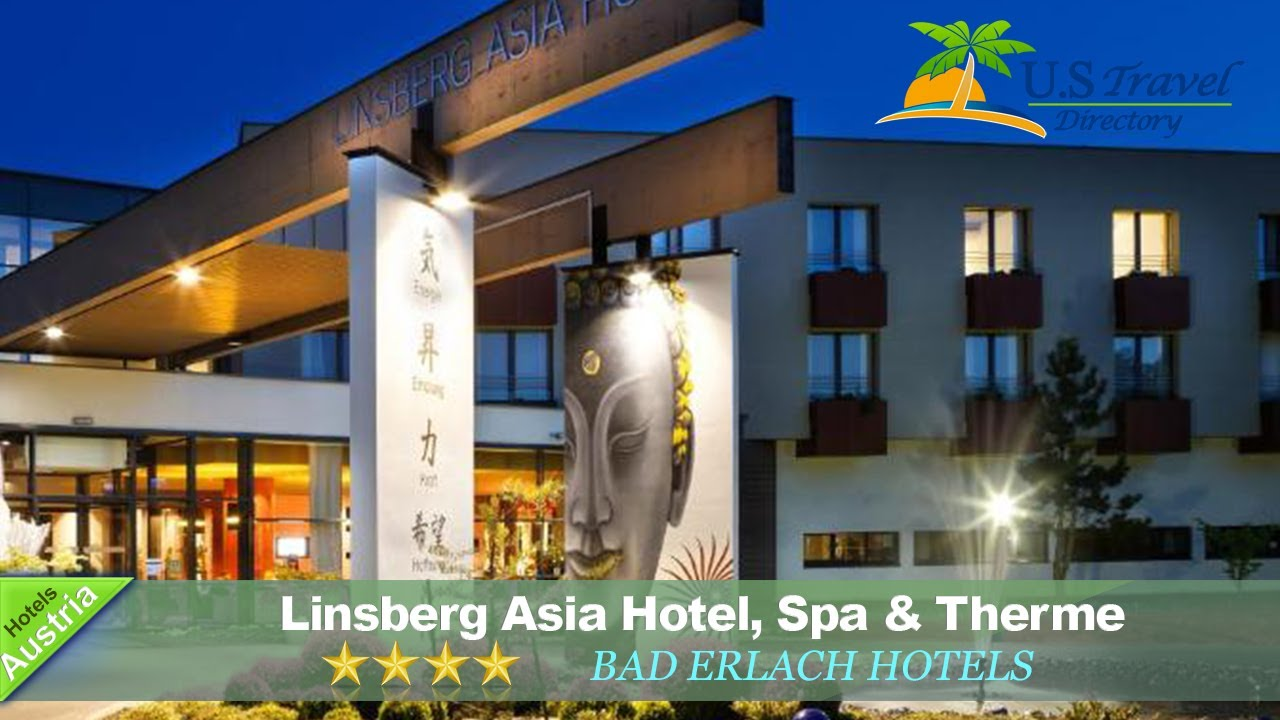 Linsberg Asia Hotel, Spa & Therme - Adults Only - Bad Erlach Hotels ...