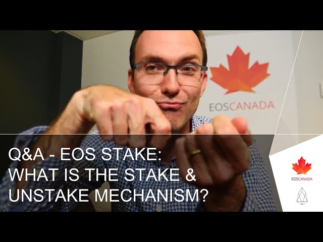 Q&A - EOS Stake: What Is The Stake & Unstake Mechanism?