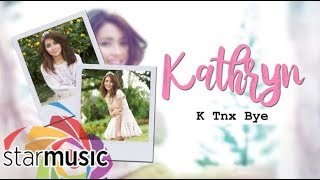 Watch Kathryn Bernardo K Tnx Bye video