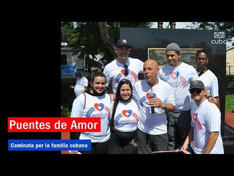 Puentes de Amor: Caminata por la familia cubana