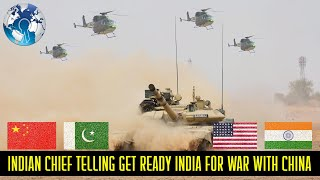 Indian Army Chief says India to get ready to fight China and Pakistan
